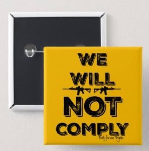 We Will Not Comply Button Rally For Our Rights Colorado Gun Rights