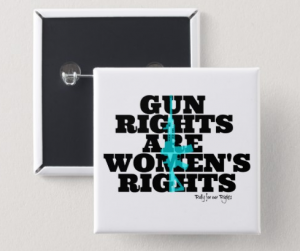 Gun Rights Are Women's Rights Pin Rally For Our Rights Colorado