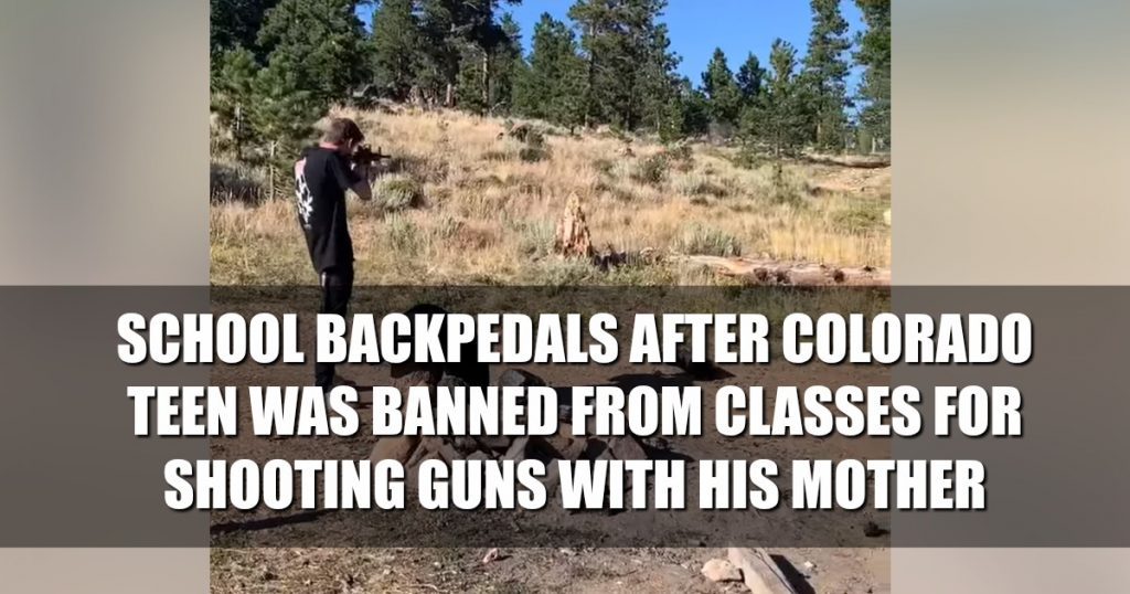 School Backpedals After CO Teen Was Banned For Shooting Guns With Mother Even After Police Cleared Him : Rally for our Rights