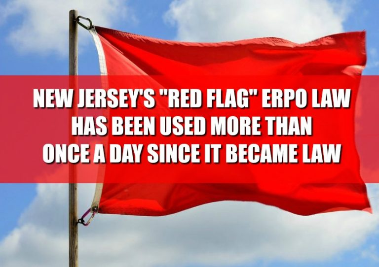 "New Jersey's ""Red Flag"" ERPO Law Has Been Used More Than Once A Day Since It Became Law"