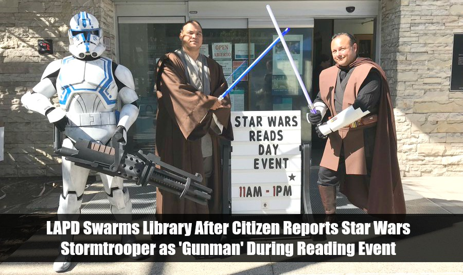 LAPD Swarms Library After Citizen Reports Star Wars Stormtrooper as 'Gunman' During Reading Event : Rally For Our Rights